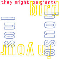 They Might Be Giants - Birdhouse In Your Soul
